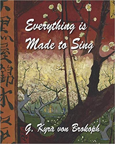 """Book title """"Everything is Made toSing"""" by Kyra Brokoph"""