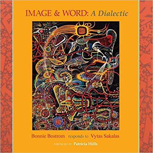 Image & Word: A Dialectic by Bonnie Bostrom, Vytas Sakalas, et al