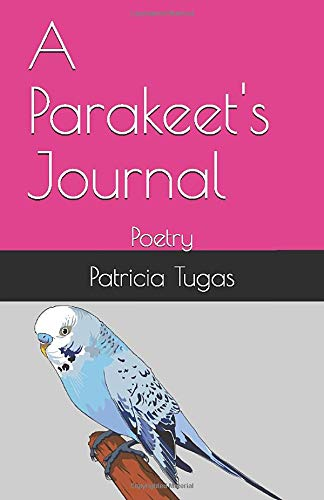 """Book cover titled """"A Parakeet's Journal"""" by Patty Tugas"""